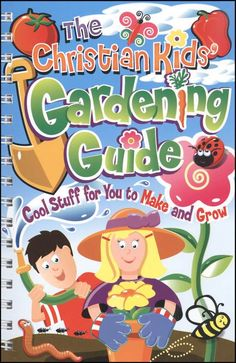 Christian Kids Gardening Guide