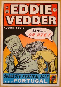 "Eddie Vedder - silkscreen concert poster (click image for more detail) Artist: Frank Kozik Venue: Sudoeste Festival Location: Portugal Concert Date: 8/3/2012 Size: 24"" x 35"" Edition: 100; signed and n"