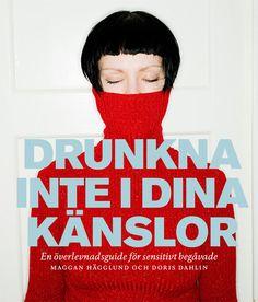 Drunkna inte i dina känslor - Doris Dahlin