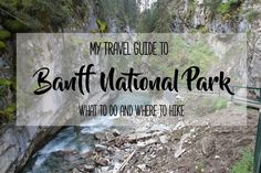 My Travel Guide to Banff National Park: What To Do and Where To Hike | brittanymthiessen.com