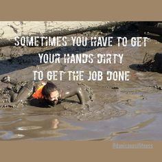 Whatever is holding you back, don't let it. Just dive right in and don't be afraid to get dirty! Make it happen!  #mud #monday #toughmudder  #love #sweat #justdoit #fit #fitlife #fitness #workout #train #exercise #justdoit #strong #active #getfit #nevergiveup #keepgoing#noexcuses #motivation #determination #gymmotivation #gymlife #bestrong #gym #gainz #eatcleantraindirty#instagramfitness #fitfam #fitspo #fitoverskinny