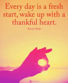 Thankful Quotes, Thankful Heart, Fresh Start, Wake Up, Day, Poster, New Start, Posters, Movie Posters