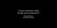 Fernando Pessoa from The Book of Disquiet