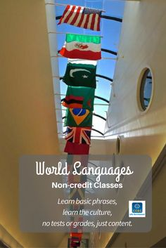 Our non-credit World Language classes are great for those who are traveling, or want to continue on to become fluent in another language (bi-lingual.)