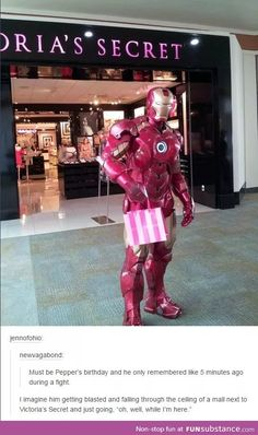 I can totally see Tony fighting something I don't care what and then stoping and just buying something from a store