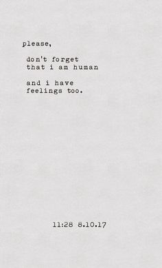Sagittarius biggest struggle people forget that we are humans too Hurt Quotes, Sad Quotes, Great Quotes, Quotes To Live By, Love Quotes, Inspirational Quotes, Beautiful Words, You're Beautiful Quotes, Humanity Quotes