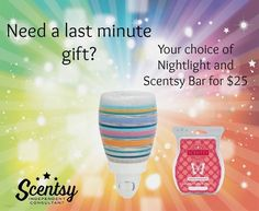 Get a Scentsy Nightlight and one Bar of your choice for $25 (plus applicable tax and shipping) at http://CWhiteaker.scentsy.us