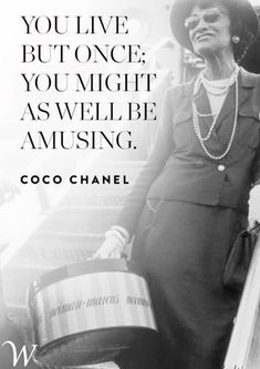Fashion Quotes : 11 Coco Chanel Quotes to Guide You Through Life in Style Life Quotes Love, Woman Quotes, Great Quotes, Quotes To Live By, Me Quotes, Funny Quotes, Inspirational Quotes, Style Quotes, Sassy Quotes