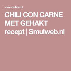 CHILI CON CARNE MET GEHAKT recept | Smulweb.nl