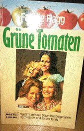 Grüne Tomaten - von Fannie Flagg - Verfilmt mit den Oscar - Preisträgerinnen Kathy Bates und Jessica Tandy, € 2