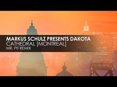 Markus Schulz presents Dakota - Cathedral [Montreal] (Mr. Pit Remix)