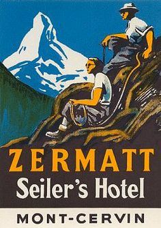 Vintage Swiss LL: Seiler's Hotel Zermatt Vintage Hotels, Vintage Ski, Vintage Travel Posters, Vintage Luggage, Zermatt, Fürstentum Liechtenstein, Ski Posters, Travel Ads, Retro Poster