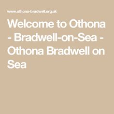 Welcome to Othona - Bradwell-on-Sea - Othona Bradwell on Sea