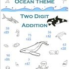 Ocean Animals Two Digit Addition (15 pages).  This is a packet of two digit addition problems. There are 15 pages. Each page has 18 problems divided into 3 columns. There are 3 pages without re...