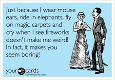 Just because I wear Mickey ears