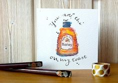 "Items similar to Card - ""You Are The Honey on my Toast"" - Illustration - Art on…"
