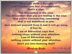 Discomfort is the clue. Abrahamhicks
