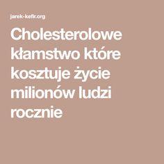 Cholesterolowe kłamstwo które kosztuje życie milionów ludzi rocznie