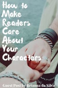 uest Post: How to Make Readers Care About Your Characters by Brianna da Silva I introduced both characters early in the story (Prologue and Chapter Writer Tips, Book Writing Tips, Writing Quotes, Fiction Writing, Writing Resources, Writing Help, Writing Skills, Writing Prompts, Writing Ideas