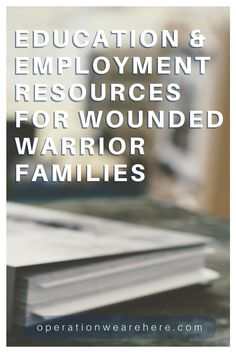 Education and employment resources for wounded warriors
