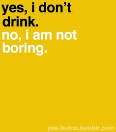 not drink not boring