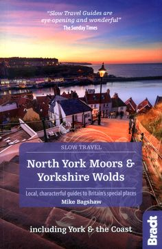 The Sunday Times, Slow Travel, Staycation, Travel Guides, Yorkshire, Exploring, Britain, Ebooks, Coast