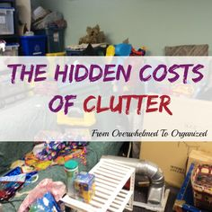 The Hidden Costs of Clutter - Guest post by From Overwhelmed To Organized on Organizing Made Fun