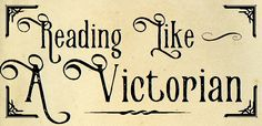 A Way to Read 19th-Century Novels Serially & in Their Cultural Context | Victorian Serial Novels