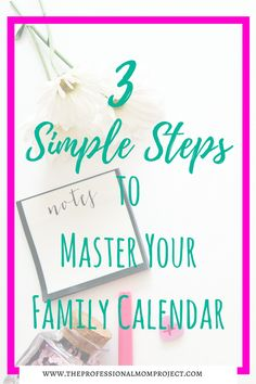 Three Easy Steps to Master your Family Calendar and get organized! Family organizing | Family schedule | Family Planning