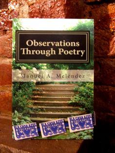 """""""Observations Through Poetry"""" by Manuel A. Melendez. La Casa Azul Bookstore loves #LatinoLit"""