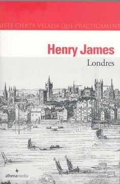 Londres / Henry James ; prólogo de Iñigo García Ureta ; traducción de Miguel Martínez-Lage