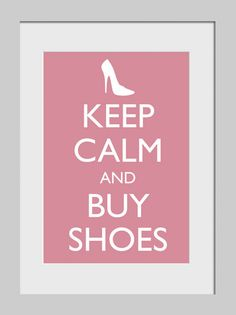KEEP CLAM AND BUY SHOES