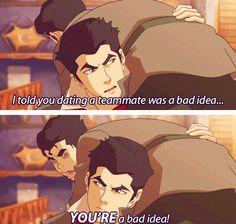 """""""YOU'RE a bad idea!"""" Oh, Bolin ^^"""