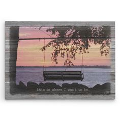 This is Where I Want to be Canvas Lake Print