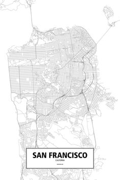 An intricate poster of San Francisco, California, United States poster outlined only by its roads in beautiful detail. City Map Poster, Poster Wall, San Francisco Map, California Map, Vintage Maps, City Maps, Map Design, Wall Stickers, Planer