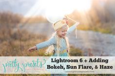 Free Lightroom Training: Lightroom 6 + Adding Bokeh, Sun Flare and Haze | Pretty Presets for Lightroom