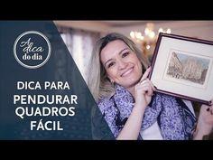 DICAS PARA PENDURAR QUADROS | A DICA DO DIA COM FLÁVIA FERRARI - YouTube