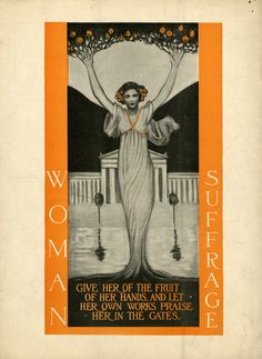 """""""Give her of the fruit of her hands, and let her own works praise her in the gates.""""This print from the back cover of The Woman Citizen, January 5, 1918 is from an original painting by Evelyn Rumsey Cary. The text, which was well known to suffragists, was taken from Proverbs 31:31. You will find more suffrage materials online at VCU Libraries Gallery."""