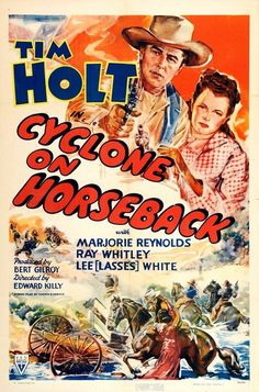 Tim Holt Movie Posters | Horseback (1941) - Cyclone on Horseback; 1941; Edward Killy; Tim Holt ...