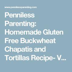 ... Gluten Free Buckwheat Chapatis and Tortillas Recipe- Vegan, Easy More