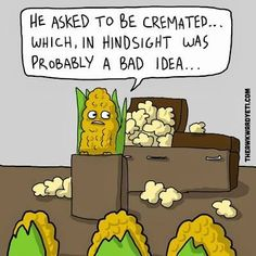 Corn funeral ... :) | Funny and/or Clever Signs, Sayings , Photos & Stu ...