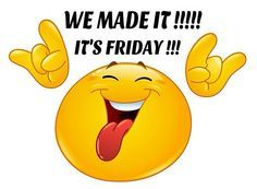 Friday!! We made it!!
