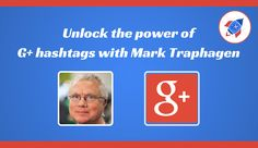 #alisonrosenow ..Hashing Out Google Plus Hashtags: Uncover Their Hidden Powers!