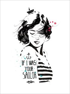 If I Was Your Sailor - art illustration nautical girl print by Manuel Rebollo
