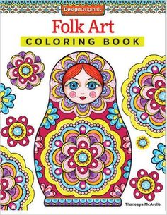 Folk Art Coloring Book (Design Originals) (Coloring Is Fun): Amazon.co.uk: Thaneeya McArdle: 9781574219593: Books