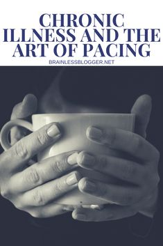 #Chronicillness and the art of pacing. #chronicpain #coping