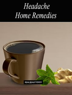 Best Home Remedies for Headache - Peppermint oil, Hot or cold compress, Ginger, Mint juice, Lavender .....