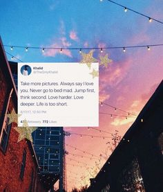 Khalid- Take more pictures. Never go to bed mad. Jump first, think second. Life is short. Tweet Quotes, Twitter Quotes, Instagram Quotes, Mood Quotes, Reminder Quotes, Cute Quotes, Happy Quotes, Positive Quotes, Khalid Quotes
