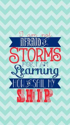 iPhone 5 Lock Screen i am not afraid of storms i am learninghow to sail my ship http://htctokok-infinity.hu , http://galaxytokok-infinity.hu , http://galaxytokok-infinity.hu