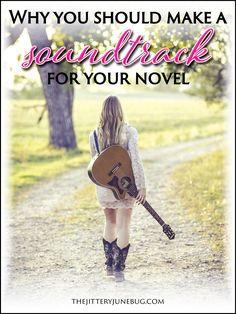 Why You Should Make a Soundtrack for Your Novel